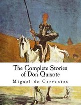 The Complete Stories of Don Quixote