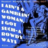 I Ain'Ta Gamblin' Woman, I Got Such-A Rowdy Ways