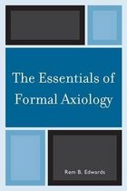 The Essentials of Formal Axiology