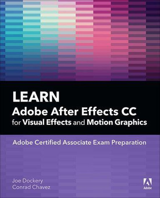 Boek cover Learn Adobe After Effects CC for Visual Effects and Motion Graphics van Joe Dockery (Onbekend)