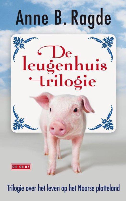 De leugenhuis trilogie. Trilogie over het leven op het Noorse platteland - Anne B. Ragde |
