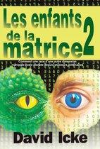 LES ENFANTS DE LA MATRICE TOME 2 (Comment une race dune autre dimension manipule notre planète depuis plusieurs millénaires)