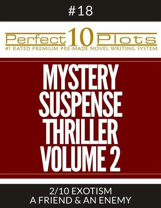 Perfect 10 Mystery / Suspense / Thriller Volume 2 Plots #18-2 ''EXOTISM – A FRIEND & AN ENEMY''
