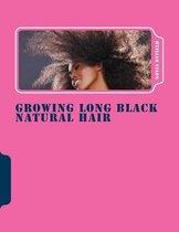 Growing Long Black Natural Hair