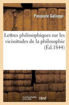 Lettres Philosophiques Sur Les Vicissitudes de la Philosophie: Relativement Aux Principes