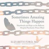 Sometimes Amazing Things Happen
