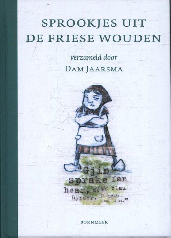 Sprookjes uit de Friese Wouden - Dam Jaarsma |