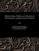 Bulletin Critique Publi Sous La Direction de MM. Duchesne, Ingold, Lescoeur, Thedenat