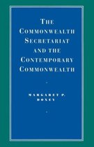 The Commonwealth Secretariat and the Contemporary Commonwealth