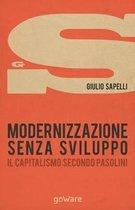 Modernizzazione Senza Sviluppo. Il Pensiero Di Pier Paolo Pasolini