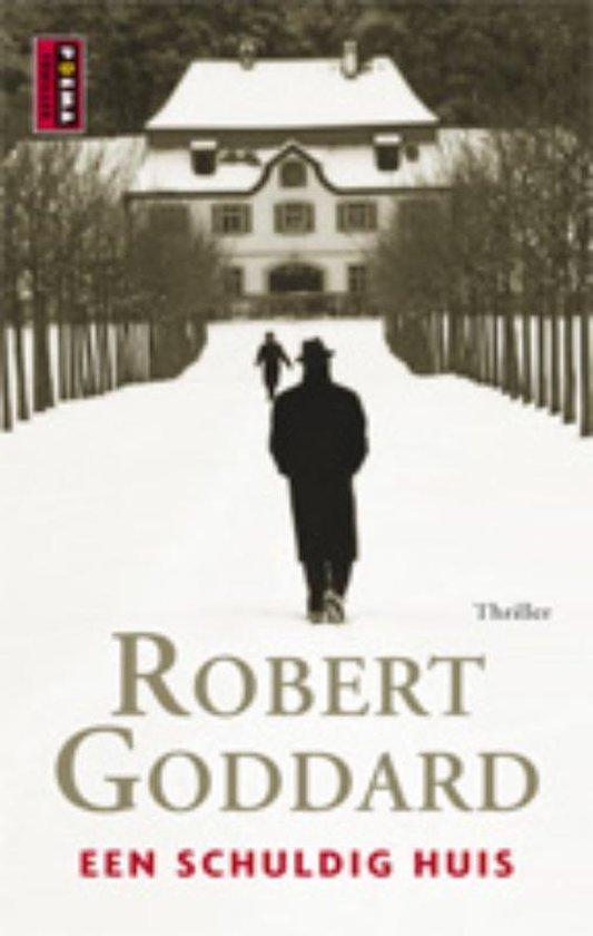 Een schuldig huis - Robert Goddard |