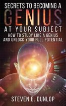 Secrets to Becoming a Genius at Your Subject