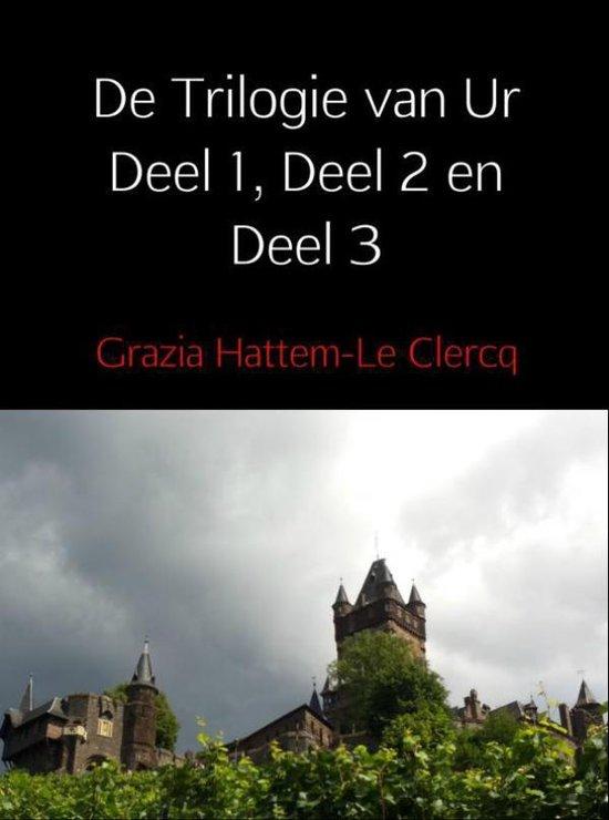 De Trilogie van Ur - De Trilogie van Ur / 1, 2 en 3 - Grazia Hattem-Le Clercq | Fthsonline.com