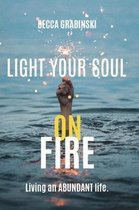 Light Your Soul on Fire
