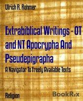 Extrabiblical Writings - OT and NT Apocrypha And Pseudepigrapha