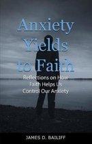 Anxiety Yields to Faith