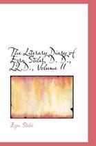 The Literary Diary of Ezra Stiles, D. D., LL.D., Volume II