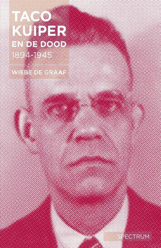 Taco Kuiper en de dood, 1894-1945 - Wiebe de Graaf |