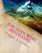 The Gods Were Dinosaurs