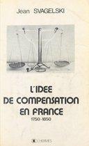L'idée de compensation en France : 1750-1850