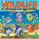Wildlife in the Oceans and Seas for Kids (Aquatic & Marine Life) 2nd Grade Science Edition Vol 6