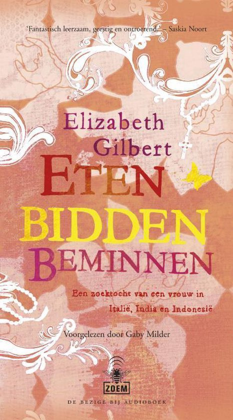 Eten, bidden, beminnen - Elizabeth Gilbert |