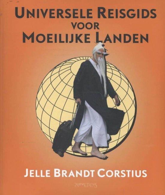 Universele reisgids voor moeilijke landen - Jelle Brandt Corstius |