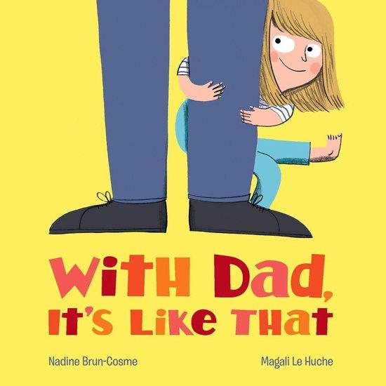 Boek cover With Dad, Its Like That van Nadine Brun-Cosme (Onbekend)