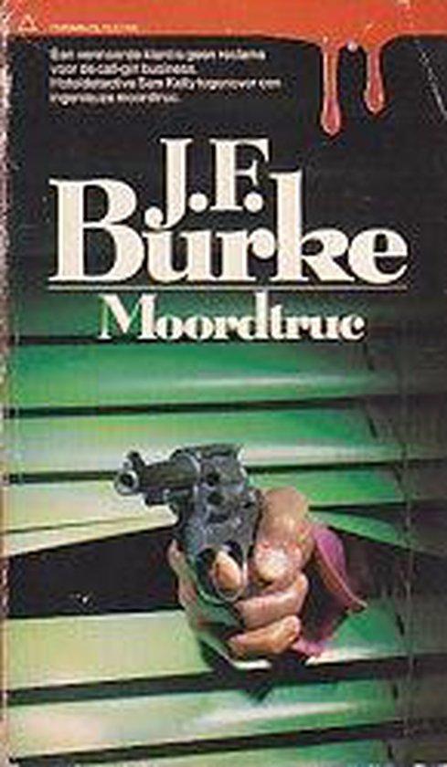 Moord truc - J. F. Burke |