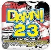 Damn! 23