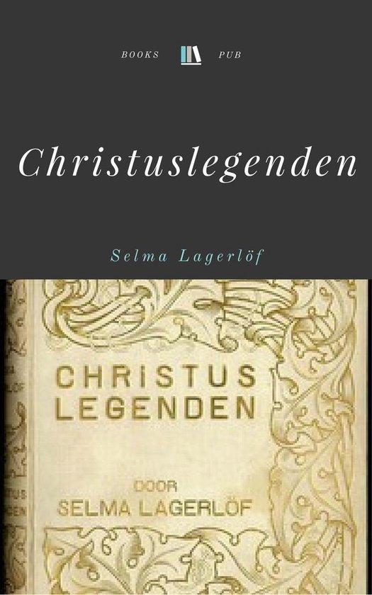 Christuslegenden - Selma Lagerlöf |