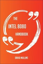 The Intel 8080 Handbook - Everything You Need To Know About Intel 8080