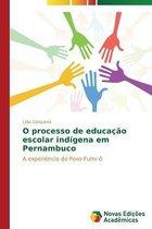 O Processo de Educacao Escolar Indigena Em Pernambuco