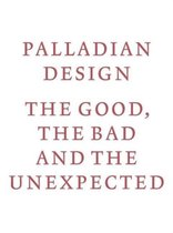 Palladian Design - The Good, the Bad and the Unexpected