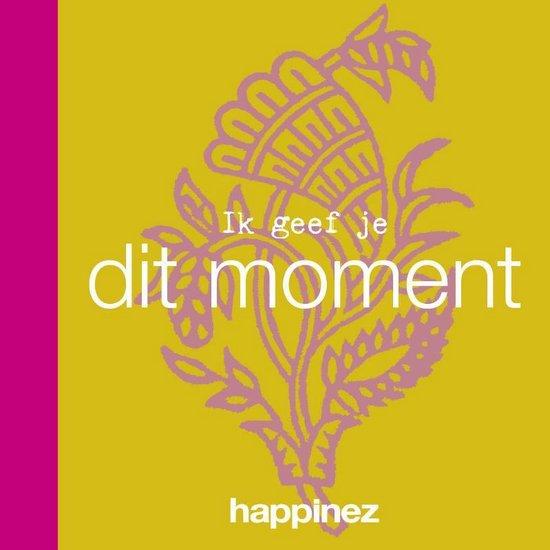 Happinez - Ik geef je dit moment - Happinez | Fthsonline.com