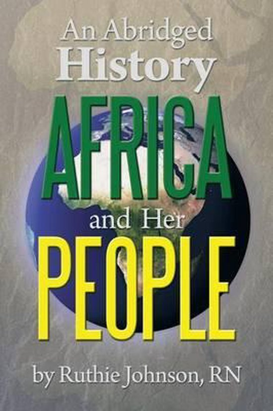 An Abridged History Africa and Her People