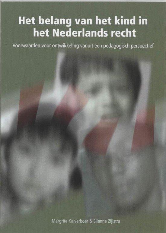 Het belang van het kind in het Nederlands recht - M. Kalverboer  