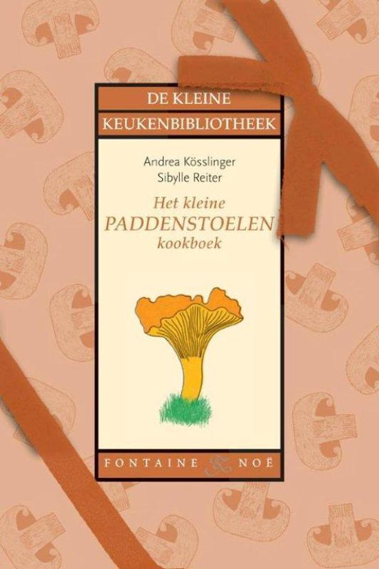 Het Kleine Paddenstoelen Kookboek - Andrea Kösslinger |