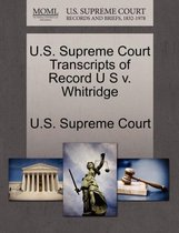 U.S. Supreme Court Transcripts of Record U S V. Whitridge