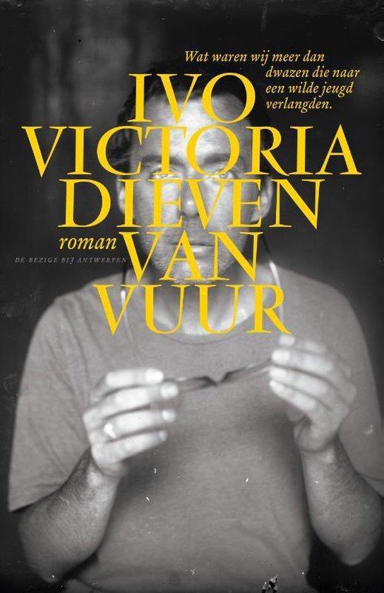 Dieven van vuur - Ivo Victoria |