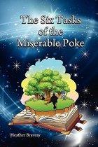 The Six Tasks of the Miserable Poke