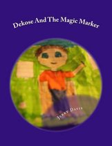 Dekose and the Magic Marker