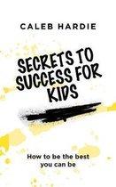 Secrets to Success for Kids