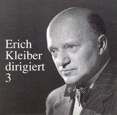 Erich Kleiber Conducts Vol. 3