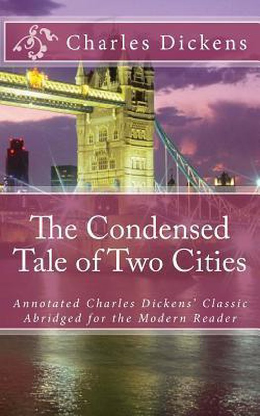 The Condensed a Tale of Two Cities