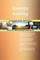 Metadata Modeling a Complete Guide - 2019 Edition
