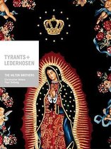 Hilton Brothers - Tyrants + Lederhosen ( Christopher Makos, Paul Solberg )
