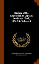 History of the Expedition of Captain Lewis and Clark, 1804-5-6, Volume 2