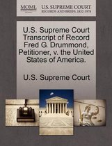 U.S. Supreme Court Transcript of Record Fred G. Drummond, Petitioner, V. the United States of America.