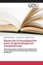 Bases de La Investigacion Para El Aprendizaje Por Competencias